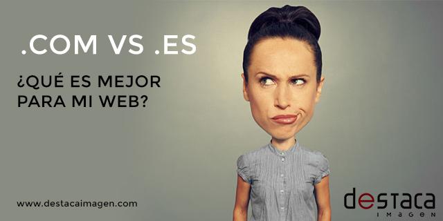 dominio .com o .es ¿Qué es mejor para tu web?